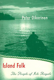 cover of 2008 edition of Peter Oikarinen's Island Folk: The People of Isle Royale