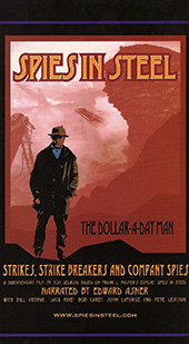 SPIES IN STEEL, an expose of labor spies in upper Minnesota mining from 1900 to 1940, produced by Tom Selinski